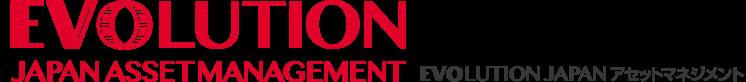 EVOLUTION JAPAN アセットマネジメント株式会社